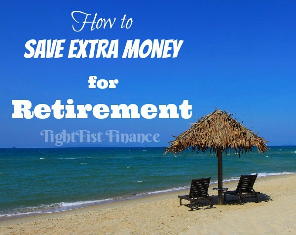 how to save extra money for retirement, plan for retirement