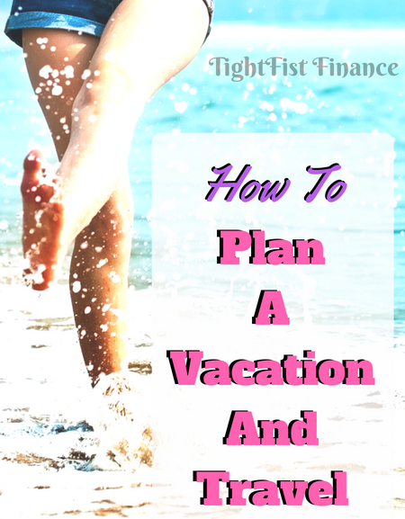 How to plan a vacation and travel on a budget