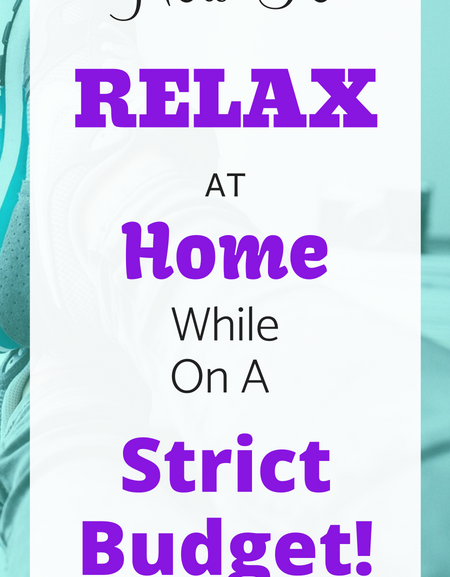How to relax at home while on a strict budget!