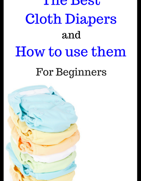 Save Money: The best cloth diapers and how to use them for beginners