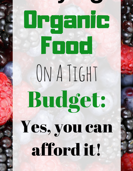 Buying organic food on a tight budget: Yes, you can afford it!