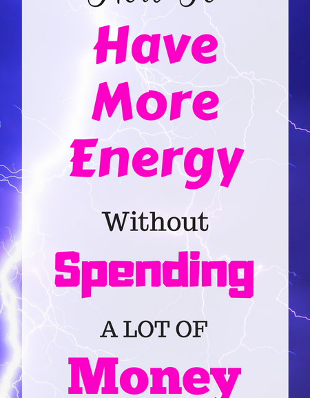 How to have more energy without spending a lot of money