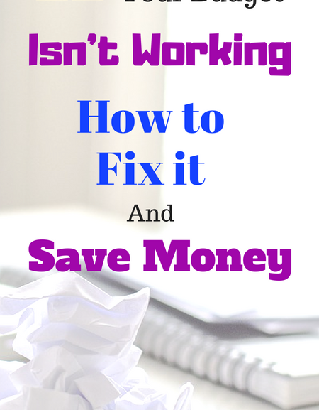 11 reasons your budget isn't working, how to fix it, and save money