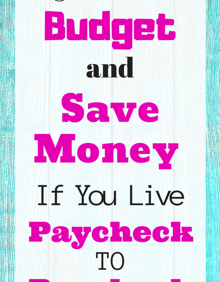 How to budget and save money if you live paycheck to paycheck