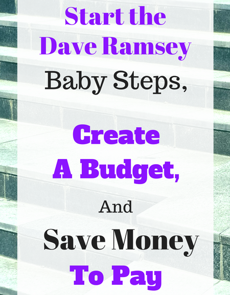 How to start the Dave Ramsey baby steps, create a budget, and save money to pay off debt