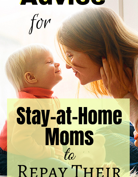Financial Advice for Stay-At-Home Moms to Repay Their Debts