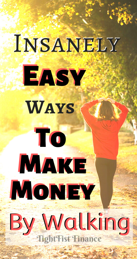 Insanely Easy Ways to Make Money By Walking