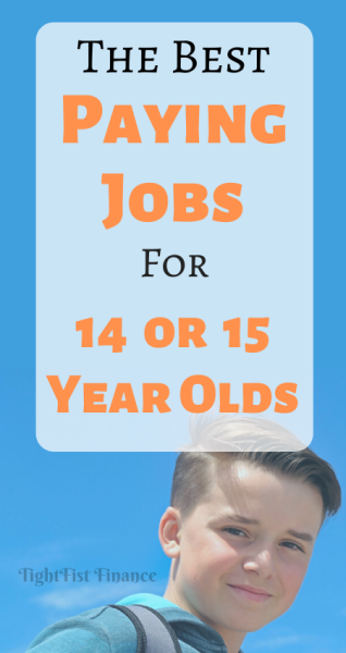 The Best Paying Jobs For 14 And 15 Year Olds
