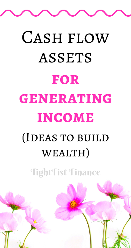 Cash flow assets for generating income (Ideas to build wealth)