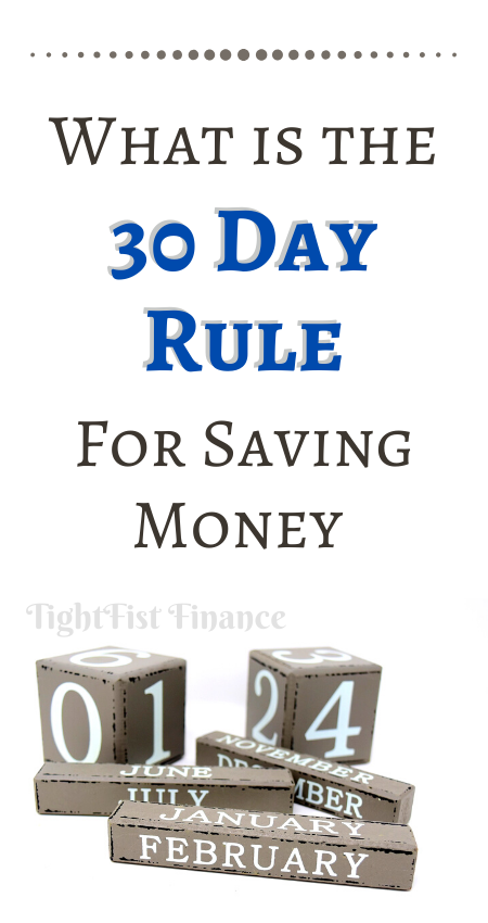 What is the 30 day rule for saving money