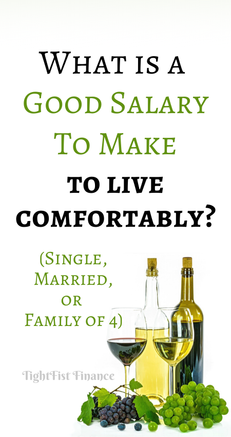 What is a good salary to make to live comfortably (Single, Married, or Family of 4)