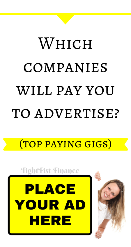 Which Companies Will Pay You to Advertise (Top Paying Gigs) (Top paying gigs)