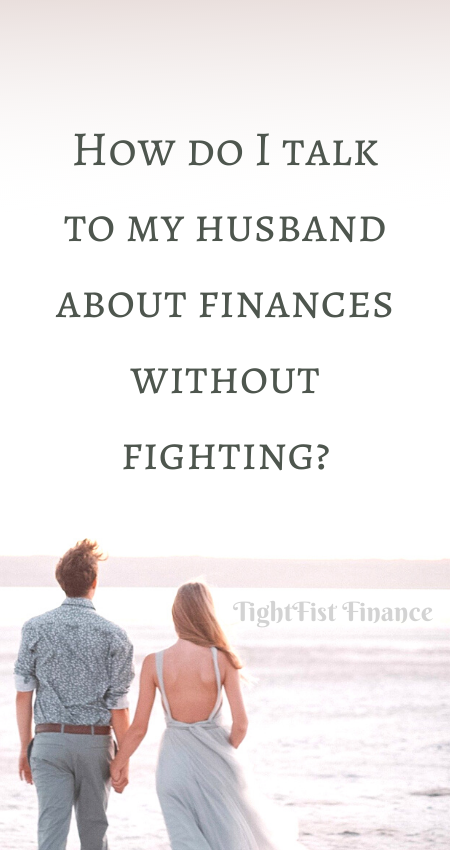 How do I talk to my husband about finances without fighting_