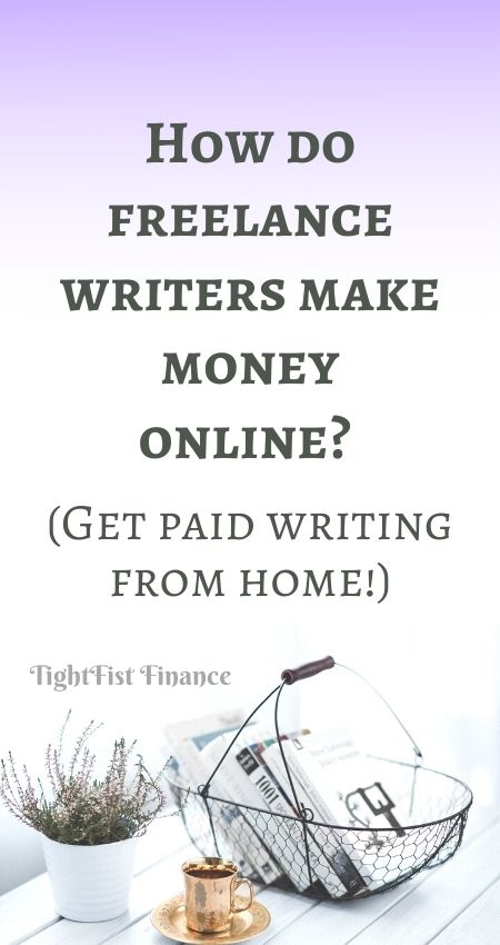 How do freelance writers make money online (Get paid writing from home!)