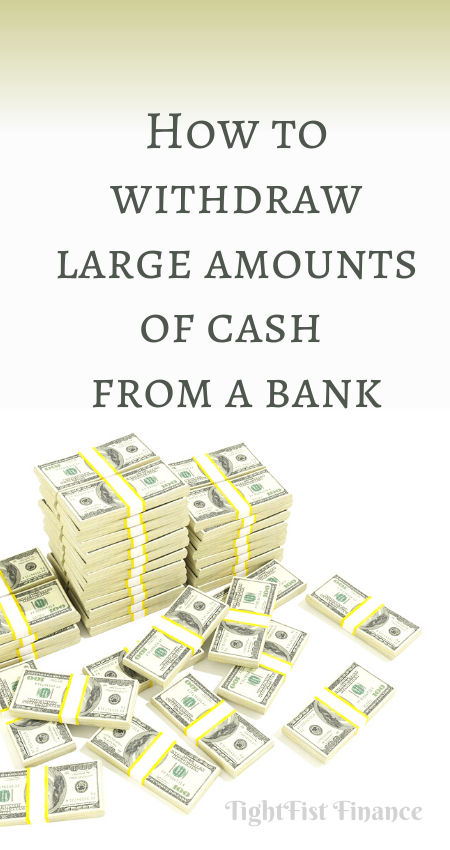 How to withdraw large amounts of cash from a bank