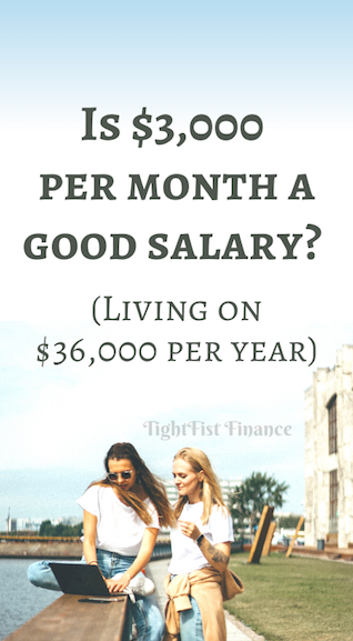 Is $3,000 per month a good salary? (Living on $36,000 per year)