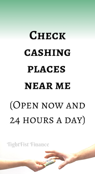 Check cashing places near me (Open now and 24 hours a day)