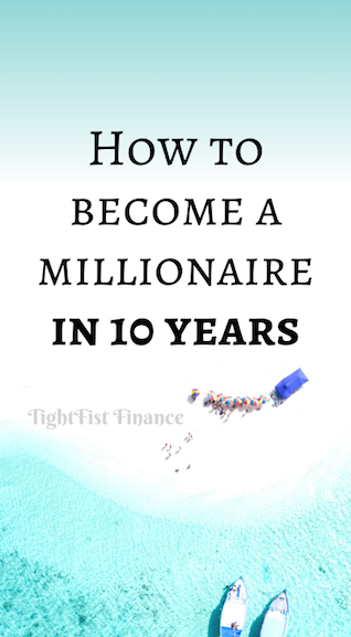 How to become a millionaire in 10 years
