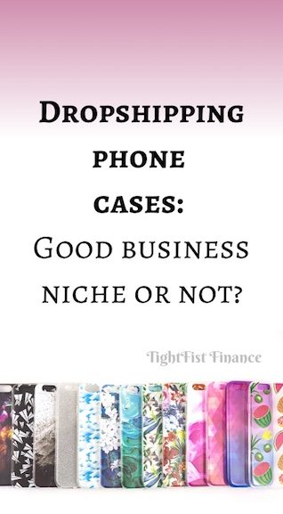 Dropshipping phone cases: Good business niche or not?