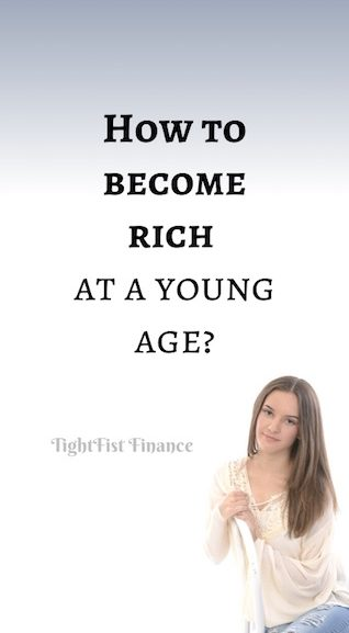 How to become rich at a young age?