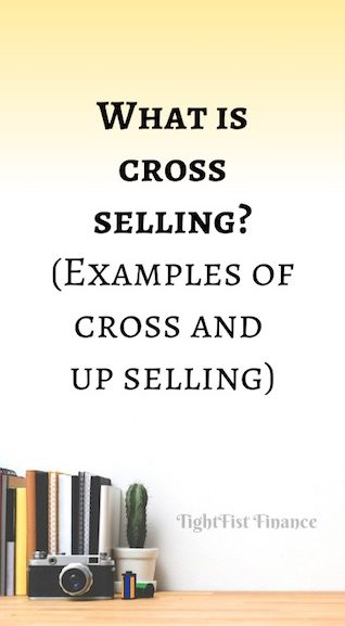 What is cross selling? (Examples of cross and up selling)