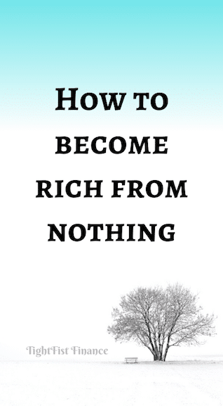 How to become rich from nothing