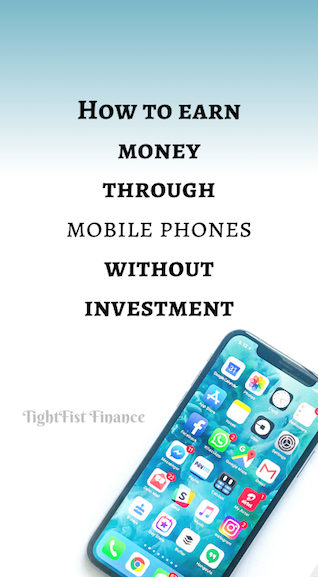 How to earn money through mobile phones without investment