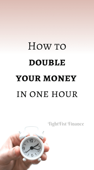 How to double your money in one hour