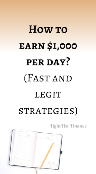 How to earn $1,000 per day? (Fast and legit strategies)