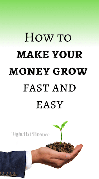 How to make your money grow fast and easy