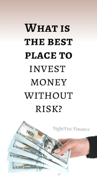 What is the best place to invest money without risk?