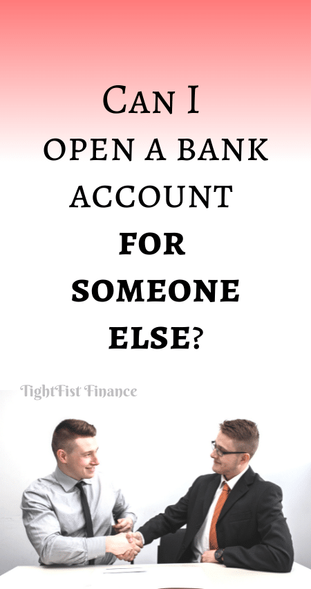 21-096 - Can I open a bank account for someone else