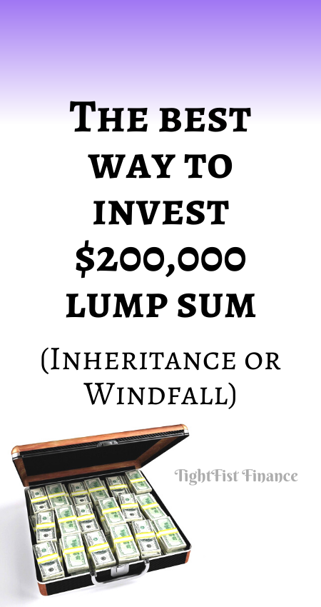 21-108 - The best way to invest $200,000 lump sum (Inheritance or Windfall)