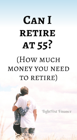 Can I retire at 55? (How much money you need to retire)