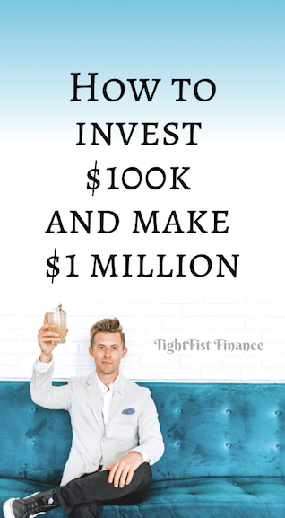 How to invest $100k and make $1 million