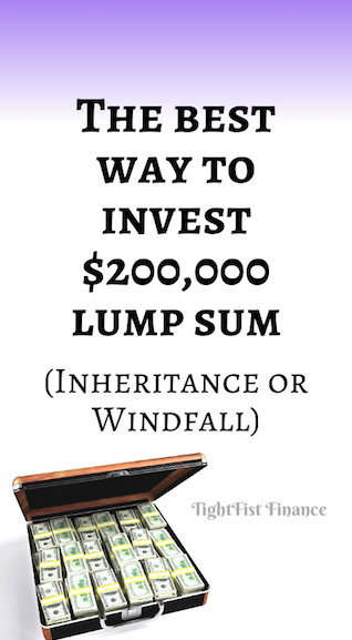 The best way to invest $200,000 lump sum (Inheritance or Windfall)