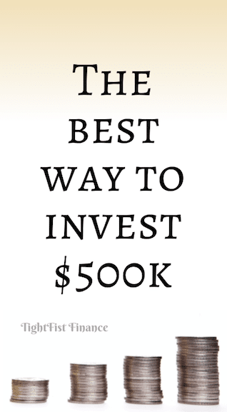 The best way to invest $500k