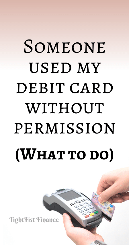 21-128 - Someone used my debit card without permission (What to do)