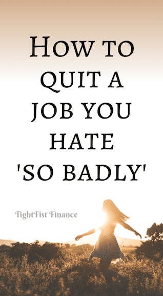 How to quit a job you hate 'so badly'