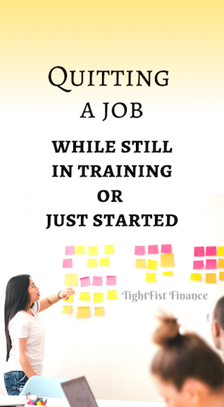 Quitting a job while still in training or just started