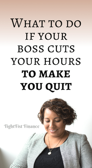 What to do if your boss cuts your hours to make you quit