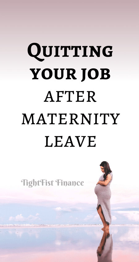 21-139 - Quitting your job after maternity leave