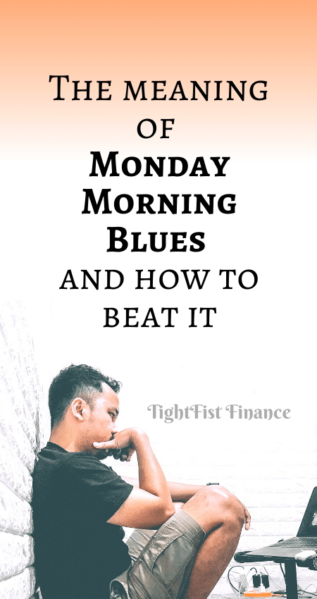 21-143 - The meaning of Monday Morning Blues and how to beat it.