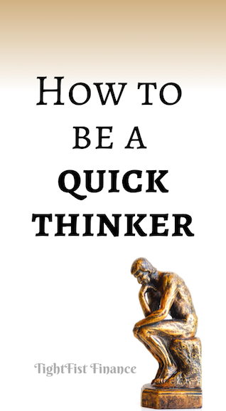 How to be a quick thinker