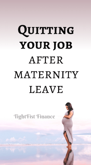 Quitting your job after maternity leave