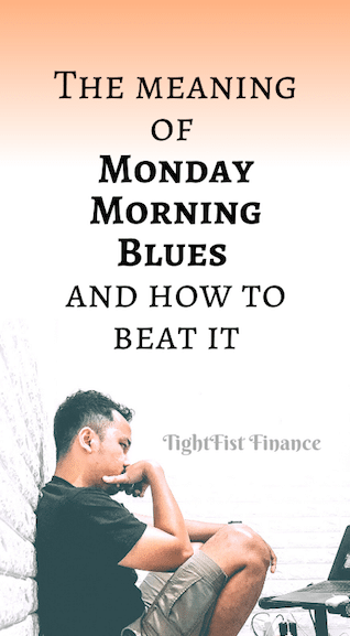 The meaning of Monday Morning Blues and how to beat it